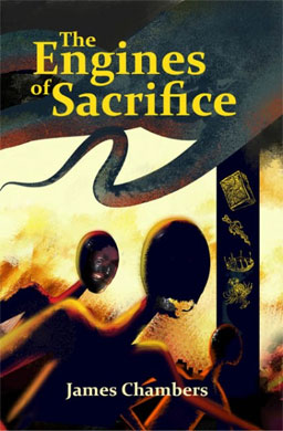 The Engines of Sacrifice, by James Chambers